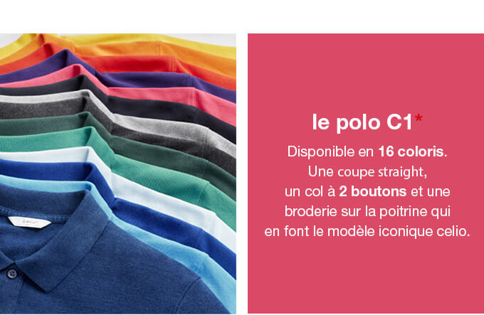 le polo C1* Disponible en 16 coloris. Une coupe straight, un col à 2 boutons et une broderie sur la poitrine qui en font le modèle iconique celio.
