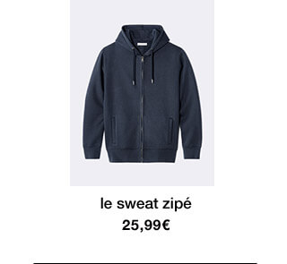 le sweat zippé - 25,99€
